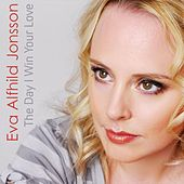 The Day I Win Your Love by Eva Alfhild Jonsson