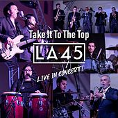Take It to the Top (Live in Concert) de LA 45