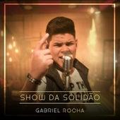 Show da Solidão by Gabriel Rocha