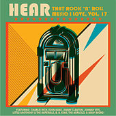 Hear That Rock 'n' Roll Music I Love, Vol. 17 de Various Artists