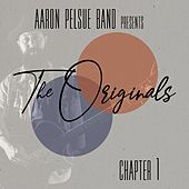 The Originals: Chapter 1 by Aaron Pelsue Band