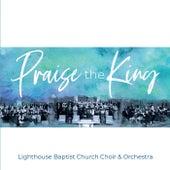 Praise the King di Lighthouse Baptist Church Choir