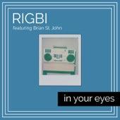 In Your Eyes (feat. Brian St. John) von Rigbi