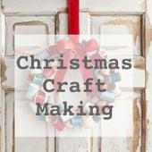 Christmas Craft Making de Various Artists