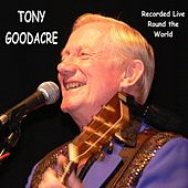 Recorded Live Round the World de Tony Goodacre