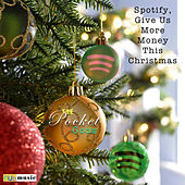 Spotify Give Us More Money This Christmas by The Pocket Gods