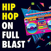 Hip Hop On Full Blast by Various Artists