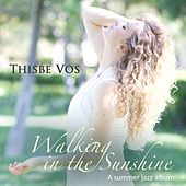 Walking in the Sunshine by Thisbe Vos
