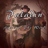 Against the Wind de Paladin