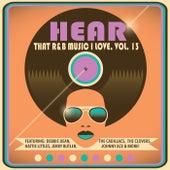 Hear That R&B Music I Love, Vol. 13 by Various Artists