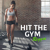 Hit The Gym Reggae by Various Artists