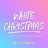 White Christmas (Acoustic Guitar Karaoke Instrumentals) de Sing2Guitar