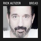 Bread by Rick Altizer