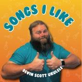 Songs I Like by Devin Scott