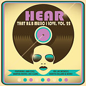 Hear That R&B Music I Love, Vol. 22 de Various Artists