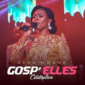 Gosp'Elles Celebration by Dena Mwana