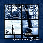 Afternoon in Shanghai by Toby Mak