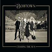 Chasing the Sun de Bobtown