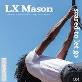 Scared to Let Go de LX Mason