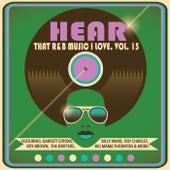 Hear That R&B Music I Love, Vol. 15 de Various Artists