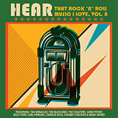 Hear That Rock 'n' Roll Music I Love, Vol. 8 di Various Artists