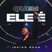 Quem Ele É (Ao Vivo) by Isaias Saad