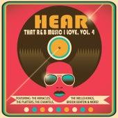 Hear That R&B Music I Love, Vol. 4 van Various Artists