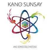 No Somos Solo Materia de Kano Sunsay