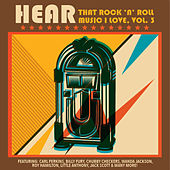 Hear That Rock 'n' Roll Music I Love, Vol. 3 by Various Artists