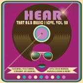 Hear That R&B Music I Love, Vol. 20 von Various Artists