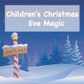 Children's Christmas Eve Magic de Various Artists
