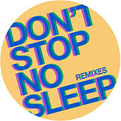 Don't Stop No Sleep (Remixes) by Radio Slave