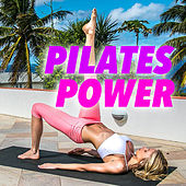 Pilates Power by Various Artists