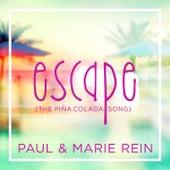 Escape (The Piña Colada Song) de Paul & Marie Rein
