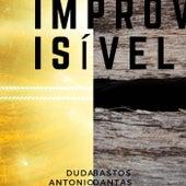 Improvisível de Antonio Dantas