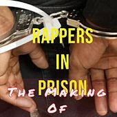The Making Of by Rappers in Prison