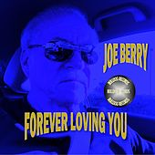 Forever Loving You by Joe Berry