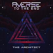 The Architect de Averse to the End