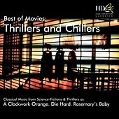 Best of Movies : Thrillers and Chillers (A Clockwork Orange, Die Hard, Rosemary's Baby) by Various Artists
