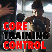 Core Training Control by Various Artists