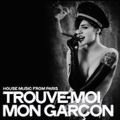 Trouve-moi mon garçon (House Music From Paris) de Various Artists