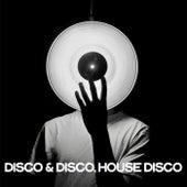 Disco & Disco, House Disco de Various Artists