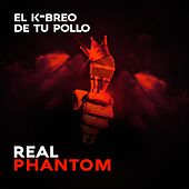 Kbreo de Tu Pollo de Real Phantom