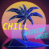 Chill Weekend Vibes von Various Artists