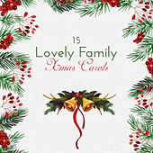 15 Lovely Family Xmas Carols: Spirit of Christmas, Happy Christmas, Gifts, Christmas Trees, Christmas Eve with Family, Happy Time by Christmas Hits