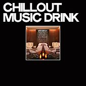 Chillout Music Drink by Various Artists