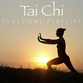 Tai Chi Classical Playlist von Various Artists