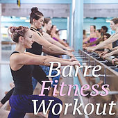 Barre Fitness Workout di Various Artists