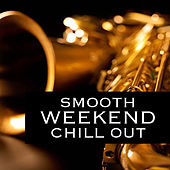 Smooth Weekend Chill Out de Various Artists