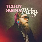 Picky by Teddy Swims